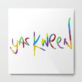 yas kween Metal Print
