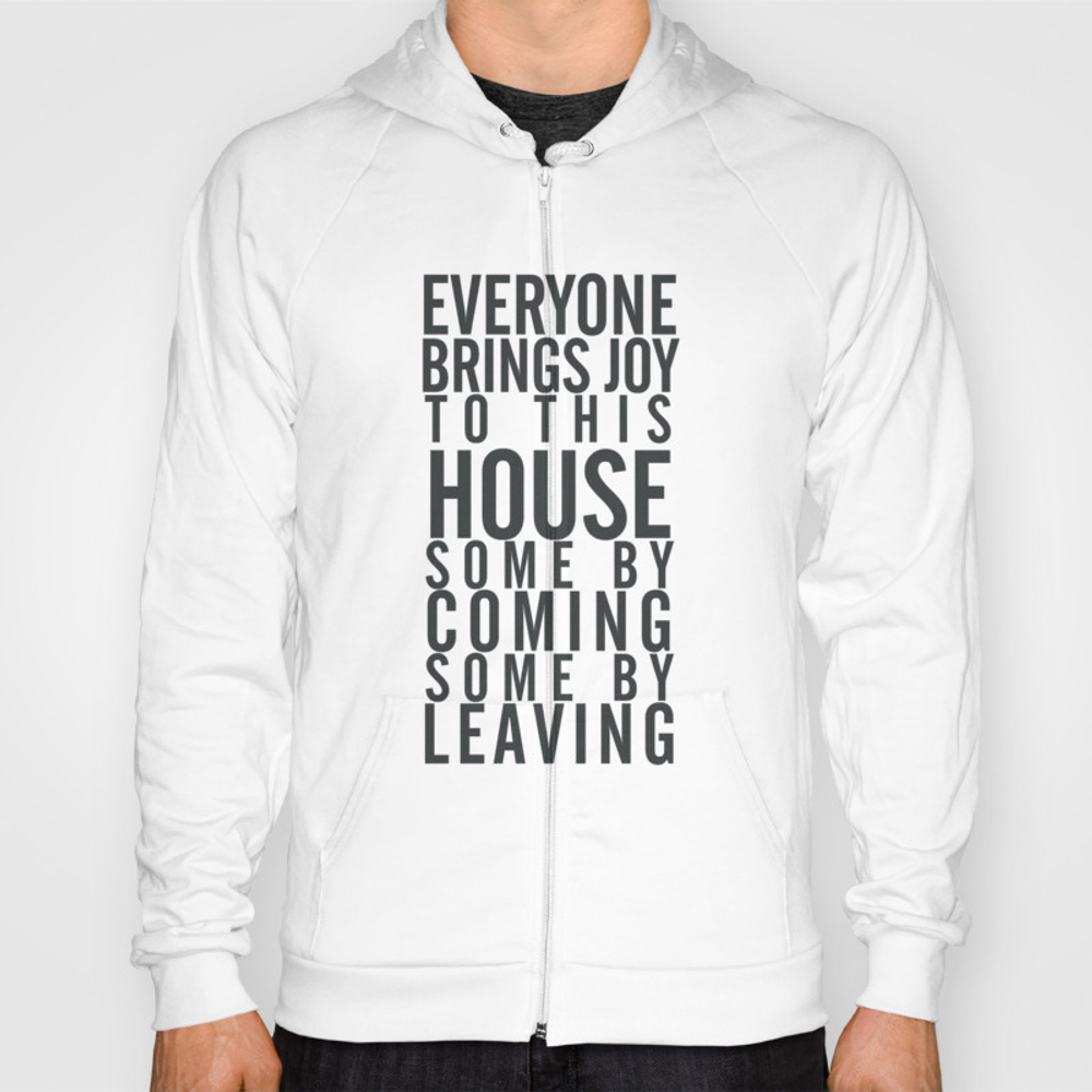 Home Wall Art Typography Quote, Everyone Brings Jo… Hoody by Stefanoreves SSR8701950