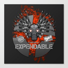 Everyone is EXPENDABLE - PYRO Canvas Print