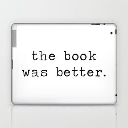 the book was better. Laptop & iPad Skin