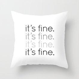 it's fine. Throw Pillow