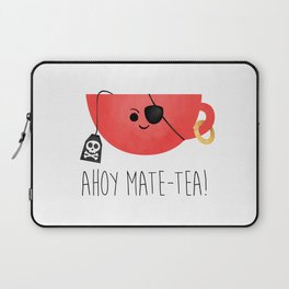 Ahoy Mate-tea! Laptop Sleeve