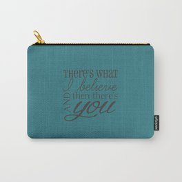 And Then There's You Carry-All Pouch