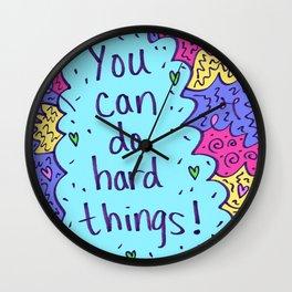 You can do hard things! Wall Clock