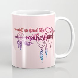 Ain't No Hood Like Motherhood, Funny, Mom, Quote Coffee Mug