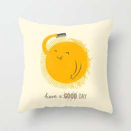 Have a good day Throw Pillow