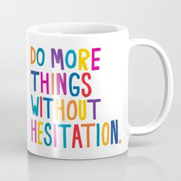 Without Hesitation Coffee Mug
