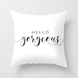 HELLO GORGEOUS SIGN, Gift For Her,Gift For Him,Lovely Words,Romantic Quote,Hello Beautiful Throw Pillow