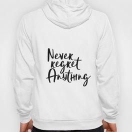 Never Regret Anything, Handlettering Print, Handwriting Print, Inspirational Print, Modern Hoody