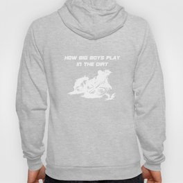 How Big Boys Play in the Dirt Motorcycle BMX T-Shirt Hoody