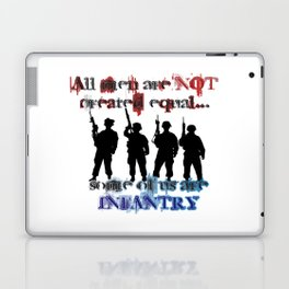 All men are not created equal... Some of us are Infantry Laptop & iPad Skin
