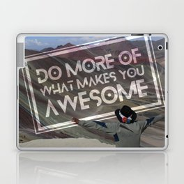 Do More Of What Makes You Awesome Laptop & iPad Skin
