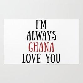 I'm Always Ghana Love You Rug