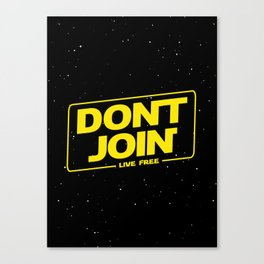 Dont Join DJ The Last Jedi typography Canvas Print