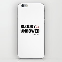 BLOODY BUT UNBOWED iPhone Skin