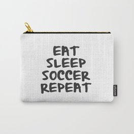 Eat, Sleep, Soccer, Repeat Carry-All Pouch