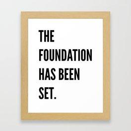 The Foundation Has Been Set. Framed Art Print