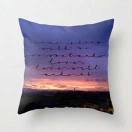 Love will make us, Cortazar Throw Pillow