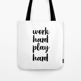Work Hard Play Hard, Workaholic, Typographic Print, Motivational Poster, Inspirational Quote Tote Bag