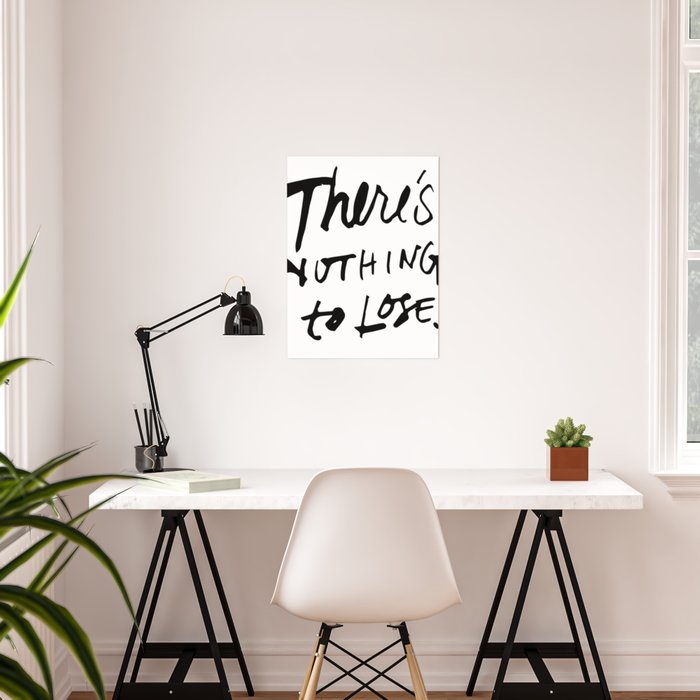 There's Nothing To Lose Poster