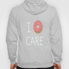 Cute I Donut Care Hoody