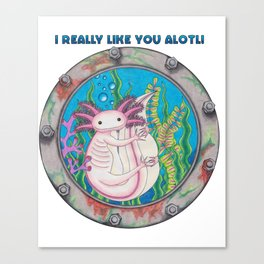 I like you Alotl! Canvas Print