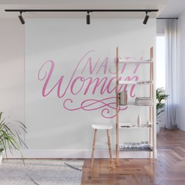 Nasty Woman - pink ombré Wall Mural