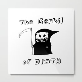 The Gerbil of DEATH Metal Print