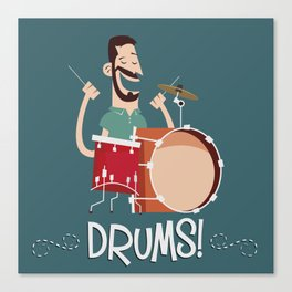 Drums! Canvas Print