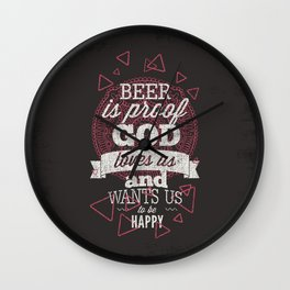 Beer is proof- Typography Wall Clock