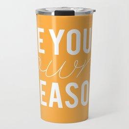 01. Be your own reason Travel Mug