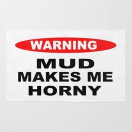 Mud Makes Me Horny Rug
