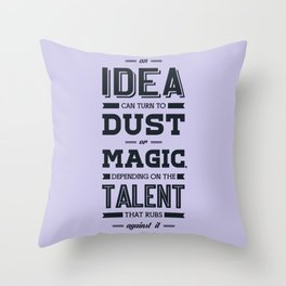 Lab No. 4 an idea can turn to dust or magic depending on the talent that rubs against it William Ber Throw Pillow