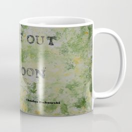 Charles Bukowski Never Get Out Of Bed Color Type Coffee Mug