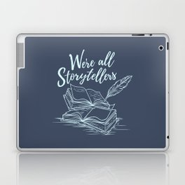 We're All Storytellers Laptop & iPad Skin
