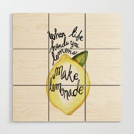 When Life Hand You Lemons Make Lemonade Wood Wall Art