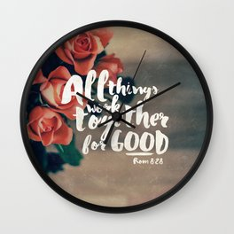 All Things Work Together For Good (Romans 8:28) Wall Clock