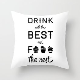 DRINK WITH D BEST Throw Pillow
