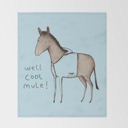 Well Cool Mule! Throw Blanket