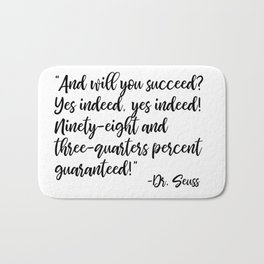 And will you succeed? Yes indeed, yes indeed! Bath Mat