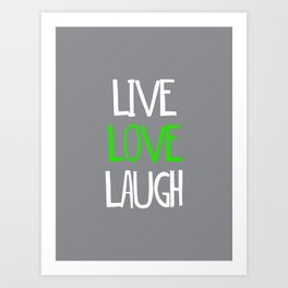 Live Love Laugh 3 Art Print