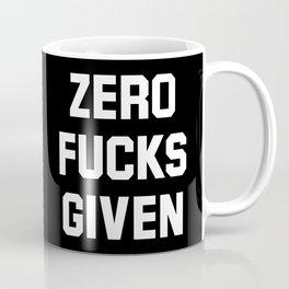 Zero Fucks Given (Black & White) Coffee Mug