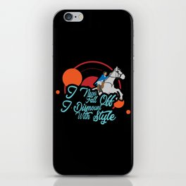 I Never Fall Off I Dismount With Style iPhone Skin