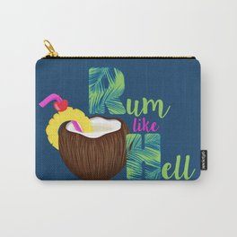 Rum Like Hell Carry-All Pouch