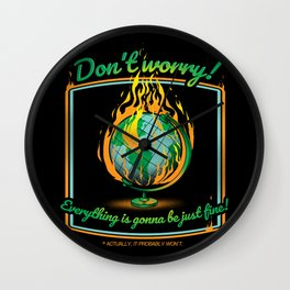 Don't Worry! Everything is gonna be just fine! Wall Clock