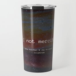 Am I Not Merciful? Travel Mug