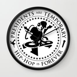 Presidents are Temporary : Hip-Hop is Forever (black) Wall Clock