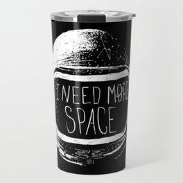 I Need More Space Travel Mug