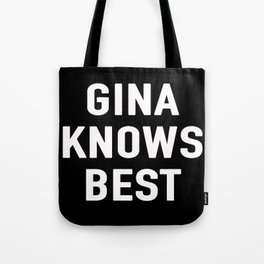 GINA KNOWS BEST Tote Bag