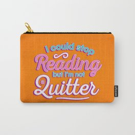 Not A Quitter Carry-All Pouch